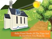Solar Panel Needs All The Time And At Anywhere You Want To