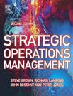 Strategic Operations Management 2e Steve Brown and Lamming