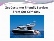 Get Customer Friendly Services From Our Company