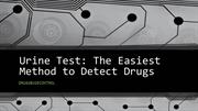 Urine Test - The Easiest Method to Detect Drugs