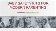 BABY SAFETY KITS FOR MODERN PARENTING