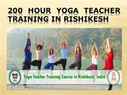 200 Hour Yoga Teacher Training in Rishikesh PPT