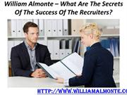 William Almonte – What Are The Secrets Of The Success Of The Recruiter