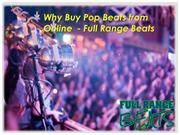 Why Buy Pop Beats from Online  - Full Range Beats