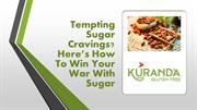 Tempting Sugar Cravings Here's How To Win Your War With Sugar