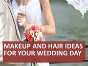 Makeup and Hair Ideas for Your Wedding Day