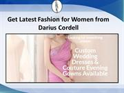 Get the beautiful designs of dresses from Darius Cordell