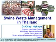 Swine Waste Management in Thailand by Dr.Chao  Nokyoo