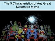 The 5 Characteristics of Any Great Superhero Movie