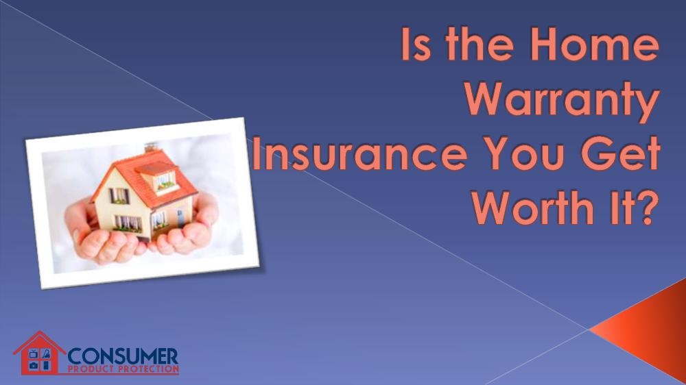Is The Home Warranty Insurance You Get Worth Authorstream