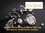 Sparkle Yourself The Distance With The Assistance Of Gemstone Jewelry
