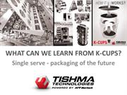 What can we learn from K cups by Tishma Technologies