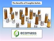 The Benefits of Frangible Bullets
