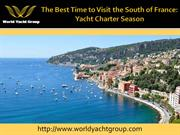 The Best Time to Visit the South of France Yacht Charter Season