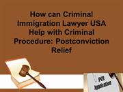 How can Criminal Immigration Lawyer USA Help with Criminal Procedure P