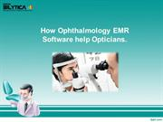 How Ophthalmology EMR Software help Opticians