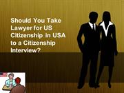 Should You Take US Citizenship in USA to a Citizenship Interview