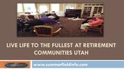 Live Life to the Fullest at Retirement Communities
