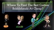 Where To Find The Best Custom Bobbleheads At Cheap_