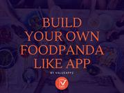 Build Your Own FoodPanda like App