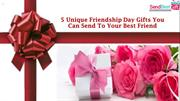 5 Unique Friendship Day Gifts You Can Send To Your Best Friend