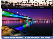 Vacation rentals long beach CA | Long beach resort condo rentals