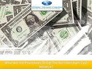 What Are the Procedures To Get The Best Merchant Cash Advance