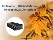 4G Jammer Efficient Method To Keep Away Distractions