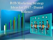 Marketing Strategy Ideas for 2017 By Daniel Kalenov
