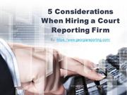 5 Considerations When Hiring a Court Reporting Firm