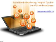 Social Media Marketing- Helpful Tips For Small Scale Enterprises