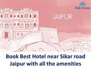Book Best Hotel near Sikar road Jaipur with all the amenities