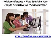 William Almonte – How To Make Your Profile Attractive To The Recruiter