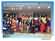 10 Tips for English Teaching Jobs in China