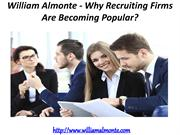 William Almonte - Why Recruiting Firms Are Becoming Popular