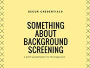 Some important things about Background Screening