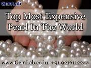 Top Most Expensive Pearl In The World