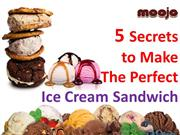 5 Secrets To Make The Perfect Ice Cream Sandwich
