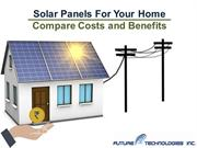 Solar Panels For Your Home - Compare Costs and Benefits