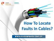 How To Locate Faults In Cables? | Types of Cable Faults