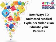 Best ways 3D animated medical videos can educate your patients