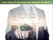 Top 5 Steps To Develop Your Business Resilience - Enov8