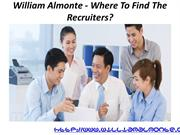 William Almonte - Where To Find The Recruiters