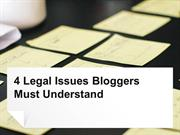 4 Legal Issues Bloggers Must Understand