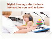 Digital hearing aids- the basic information you need to know