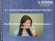Smelly Water : A case of Maintenance and Action
