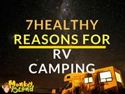 7 Healthy Reasons For RV Camping.