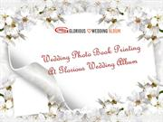 Wedding Photo Book Printing at Glorious Wedding Album