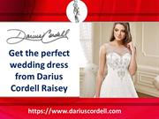 Get the variety of dresses from Darius Cordell Raisey