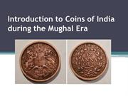 Introduction to Coins Of India during the Mughal Era